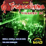 Tropicalisima en vivo Vol 01 by DJ MAD (2001)