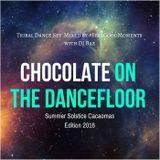 Chocolate On The Dance Floor: Summer Solstice Edition Dec 2016