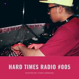 Chris Armand pres. Hard Times #005