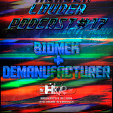 Biomek & Demanufacturer - HARDER & LOUDER PODCAST # 17
