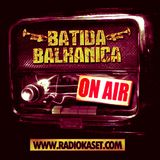 BATIDA BALKANICA RADIO SHOW #2