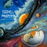Eggshell Panspermia; An Experiment In Fresh Psychedelic Of Sorts