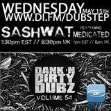 DJ Sashwat ft. MediCated - Dank 'N' Dirty Dubz (Volume 54)