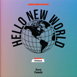 First Family Mix 002: Hello New World