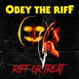 Obey The Riff #134: Riff or Treat