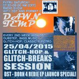 Glitch Session incl.DST - Born 4 Redie EP Launch Session by DST @ Radio Tilos, Dawn Tempo 25/04/2015