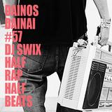 Dainos Dainai #57 DJ Swix: Half Rap Half Beats