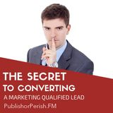 018: The Secret to Converting a Marketing Qualified Lead