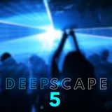 DEEP*SCAPE 05