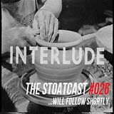 The Stoatcast #026 : ...Will Follow Shortly