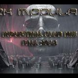 INDUSTRIAL CLUB FALL MIX 2015 From DJ Dark Modulator