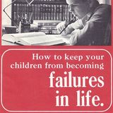 How to Keep Your Children from Becoming Failures In Life