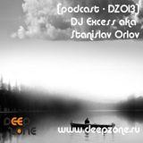 [Podcast - DZ013] - DJ Excess aka Stanislav Orlov