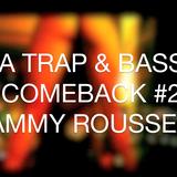 IT'S A TRAP & BASS HOUSE MIX 2015 - SAMMY ROUSSEAU COMEBACK #2