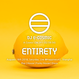 A Cosmic Live 011 / ENTIRETY I @Happiness42 2018_08_18 Sat. Live