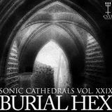 Sonic Cathedrals Col XXIX Curated by Burial Hex - 147 Inches for CVLT NATION