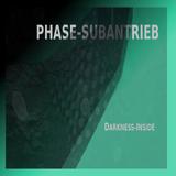 Phase_Subantrieb - Darkness Inside [DJ-Set]