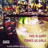 This Is What Makes Us Girls (Part 2) (Flying Sparks 2016-12-04)