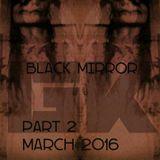 GK - Black Mirror Part 2 (01.03.2016)