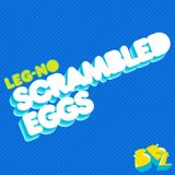 Bonkerzcast003 - Leg-No - Scrambled Eggs