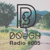 DOUGH Radio #005 : SLAMER