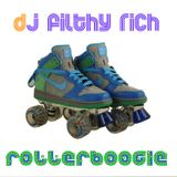 DJ Filthy Rich - Rollerboogie