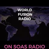 World Fusion Radio on SOAS Radio
