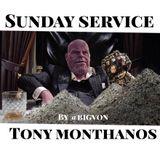 "Sunday Service  "" Tony MonThanos """
