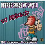 Absolud- Deeper shade of love 3 BC Basement Sessions