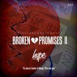 Broken ♥ Promises II - 02.15.14 - [Mixtape]
