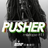 #PUSHERTAPE VOL.11 Hosted By DONKAD SELECTA