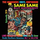 The Hoarders' Vinyl Emporium 212 - 'Same Same But Different'