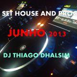 SET HOUSE AND PROG - JUNHO 2013 - DJ THIAGO DHALSIM