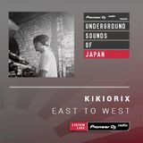 Kikiorix - East To West #002 (Underground Sounds of Japan)