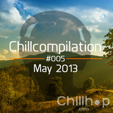 Chillcompilation #005; May 2013