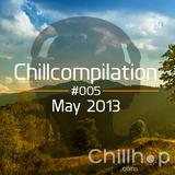 Chillcompilation #005; May 2013