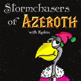 Stormchasers of Azeroth: Episode 112 • Legion Ho!