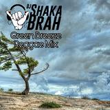 GREEN BREEZE MIX - DJ SHAKA BRAH