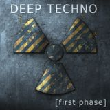Deep Techno [first phase]