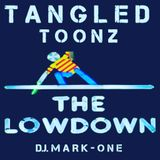 "TANGLED TOONZ ""THE LOWDOWN"""