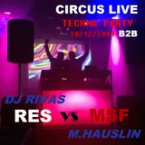 CIRCUS LIVE Techno Party set by Dj Rivas (RES) B2B M.Hauslin (MSF).