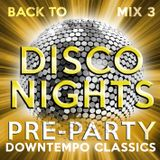 Back to Disco Nights mix 3 [Pre-Party - Downtempo Classics]