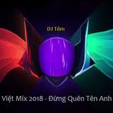 Nonstop Việt Mix Đừng Quên Tên Anh