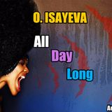 O. ISAYEVA - All Day Long (August 2016)