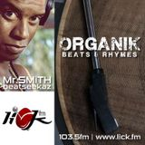 Organik Beats & Rhymes with Mr Smith - 30th July 2015