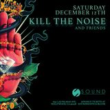 Kill The Noise & Friends Live @ Sound Nightclub Los Angeles 12/12/2015