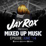 Jay Rox - Mixed up Music - June 2014