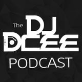The DJ Dcee Podcast [Episode 8]