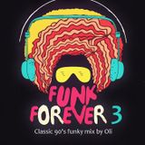 Funk Forever Vol. 3. Classic 90's funky mix by Oli