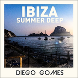 IBIZA SUMMER DEEP Mixed By DIEGO GOMES